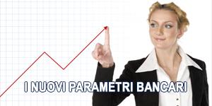 I Nuovi Parametri Bancari