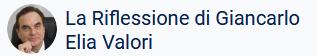 La Riflessione di Giancarlo Elia Valori